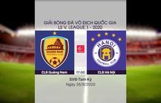 VIDEO Highlights: CLB Quảng Nam 2-2 CLB Hà Nội (Vòng 12 V.League 2020)