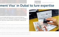 Dubai ưu tiên cấp visa, thu hút người về hưu nhiều tiền từ khắp nơi trên thế giới