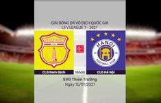 VIDEO Highlights: CLB Nam Định 3-0 CLB Hà Nội (Vòng 1 V.League 2021)