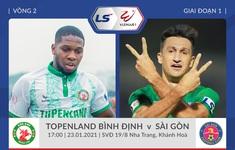 TRỰC TIẾP V.League 2021: Topenland Bình Định - CLB Sài Gòn (17h00 ngày 23/01)