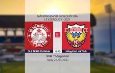 VIDEO Highlights: CLB TP Hồ Chí Minh 2–0 Hồng Lĩnh Hà Tĩnh (Vòng 2 LS V.League 1-2021)