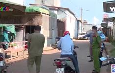 Đắk Lắk: Xuất hiện nhiều ổ dịch mới trong cộng đồng