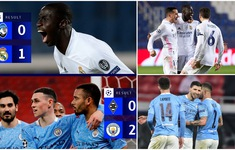 Kết quả vòng 1/8 Champions League hôm nay: Real Madrid và Man City giành chiến thắng