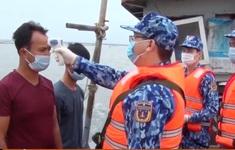 Dịch COVID-19: Ngăn ngừa ngư dân tiếp xúc tàu nước ngoài