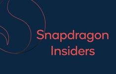 Snapdragon Insiders - nơi gắn kết cộng đồng người hâm mộ dòng chip Snapdragon