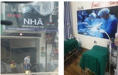Phát hiện thêm cơ sở phẫu thuật thẩm mỹ trá hình tại TP Hồ Chí Minh