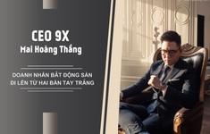 CEO 9X Mai Hoàng Thắng - Doanh nhân bất động sản đi lên từ hai bàn tay trắng