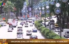 Singapore dừng cấp phép cho xe chạy bằng diesel từ năm 2025
