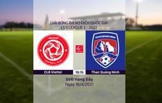 VIDEO Highlights: CLB Viettel 2-1 Than Quảng Ninh (Vòng 10 LS V.League 1-2021)