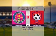 VIDEO Highlights: CLB Sài Gòn 0-0 CLB Hải Phòng (Vòng 10 V.League 2021)