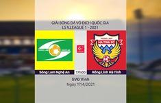 VIDEO Highlights: Sông Lam Nghệ An 0-2 Hồng Lĩnh Hà Tĩnh (Vòng 10 LS V.League 1-2021)