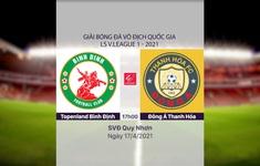 VIDEO Highlights: Topenland Bình Định 0-1 Đông Á Thanh Hoá (Vòng 10 LS V.League 1-2021)
