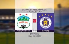 VIDEO Highlights: Hoàng Anh Gia Lai 1-0 CLB Hà Nội (Vòng 10 LS V.League 1-2021)