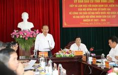Lãnh đạo Chính phủ và Quốc hội kiểm tra công tác bầu cử tại các địa phương