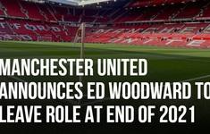 Rút khỏi Super League, Man Utd chia tay PCT Ed Woodward