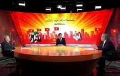 Tọa đàm: Ngày hội non sông (20h10 ngày 16/5 trên VTV1)