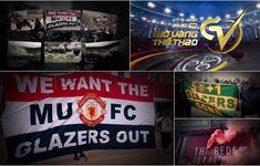 Giờ vàng thể thao tuần này: Tại sao fan Man Utd gây rối ở Old Trafford và chuyện của hoa khôi bóng chuyền một thời Kim Huệ