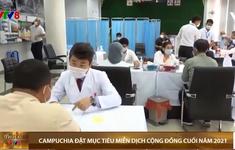 Campuchia lên kế hoạch miễn dịch cộng đồng ngay cuối năm nay