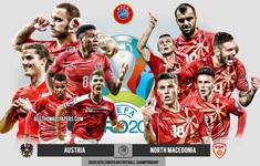 TRỰC TIẾP EURO 2020 ĐT Áo – ĐT Bắc Macedonia: 23h00 hôm nay trên VTV6
