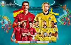 Lịch trực tiếp UEFA EURO 2020 hôm nay, 14/6: Tâm điểm ĐT Tây Ban Nha - ĐT Thụy Điển