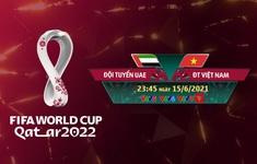 ĐT UAE - ĐT Việt Nam: Quyết giữ ngôi đầu! (23h45 trên VTV5, VTV6, VTV9)