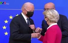 Hội nghị Thượng đỉnh Mỹ - châu Âu: Tìm kiếm khởi đầu mới tích cực
