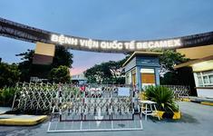 Bình Dương phong tỏa Bệnh viện Quốc tế Becamex vì có ca dương tính SARS-CoV-2