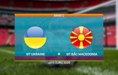 VIDEO Highlights ĐT Ukraine 2-1 ĐT Bắc Macedonia | Bảng C UEFA EURO 2020