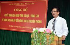 Ông Lê Văn Tuấn giữ chức Giám đốc Sở Thông tin - Truyền thông tỉnh Bà Rịa - Vũng Tàu