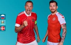 TRỰC TIẾP BÓNG ĐÁ ĐT Nga - ĐT Đan Mạch: 02h00 ngày 22/6 trên VTV3 | Bảng B UEFA EURO 2020
