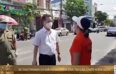 Lãnh đạo và người dân Đà Nẵng quyết tâm đẩy lùi dịch bệnh COVID-19