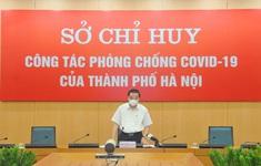 Chủ tịch UBND TP Hà Nội: Xử lý nghiêm đơn vị, cơ quan vi phạm về giãn cách xã hội
