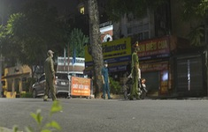 Đêm trắng của những lực lượng trực chốt kiểm dịch ở Hà Nội