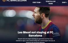 Sau 21 năm, Lionel Messi chính thức chia tay Barcelona