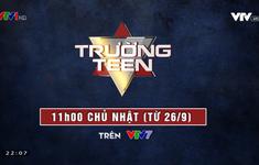 Trường Teen mùa 6 trở lại đầy kịch tính trên VTV7