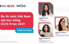 3 nữ thí sinh của Việt Nam nhận học bổng IELTS Prize 2021