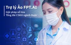 Boston Pharma ứng dụng trí tuệ nhân tạo với trợ lý ảo tổng đài FPT.AI