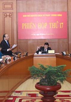 Ban Chỉ đạo cải cách tư pháp TW họp phiên thứ 17