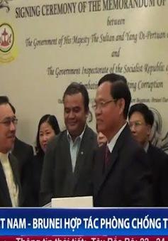 Việt Nam - Brunei tăng cường hợp tác trong phòng chống tham nhũng