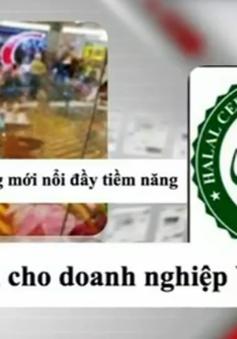 Chứng nhận Halal - Cơ hội không thể bỏ qua cho các DN Việt