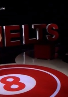 """8 IELTS: """"Tám"""" chuyện để học hỏi bí quyết nâng điểm thi IELTS"""