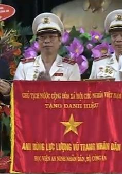 Chủ tịch Quốc hội trao danh hiệu Anh hùng cho Học viện An ninh nhân dân