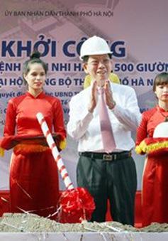 Khởi công xây dựng Bệnh viện Nhi Hà Nội với 500 giường bệnh