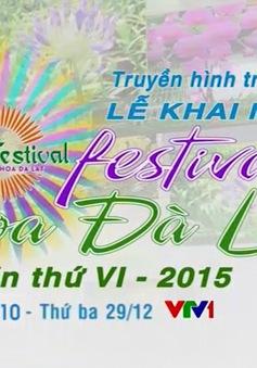 THTT Lễ khai mạc Festival Hoa Đà Lạt 2015 (20h10, VTV1)
