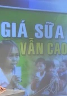 Giá sữa Việt Nam bao giờ mới hợp lý?