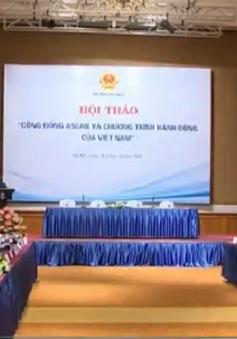 """Hội thảo """"Cộng đồng ASEAN và Chương trình hành động của Việt Nam"""""""