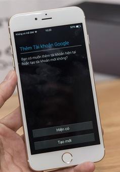 iPhone 6S nhái tràn ngập thị trường Trung Quốc