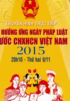 THTT Lễ hưởng ứng ngày pháp luật nước CHXHCNVN (20h10, VTV1)