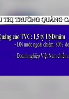 Doanh nghiệp Việt nỗ lực tìm thị phần quảng cáo