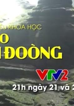 'Vì sao Sơn Đoòng': Đi tìm sự hùng vĩ của hang động tự nhiên lớn nhất thế giới